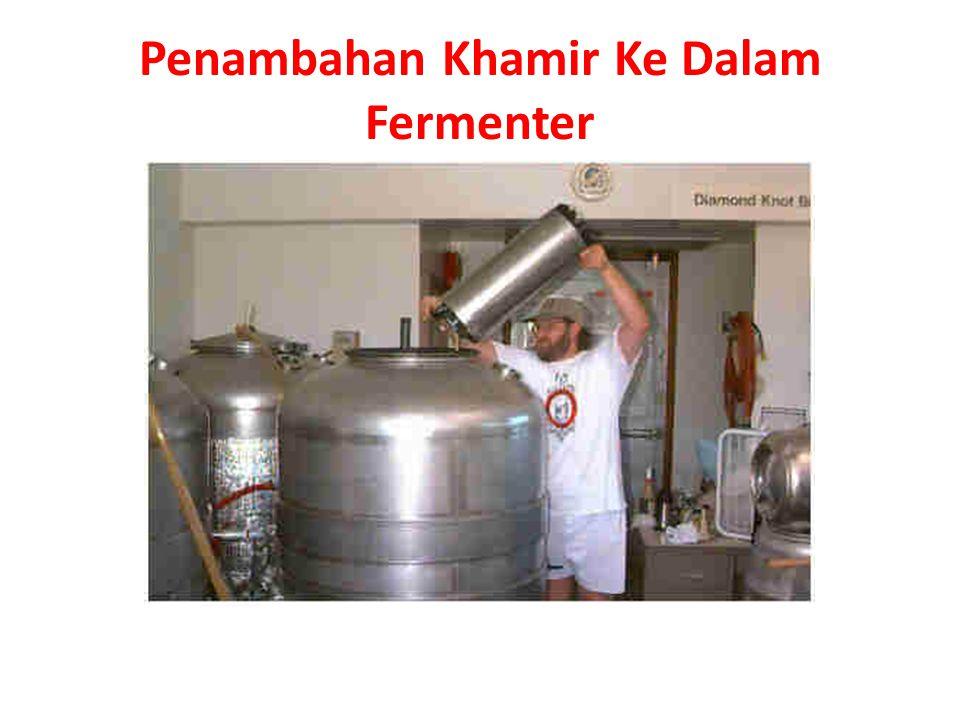 Penambahan Khamir Ke Dalam Fermenter