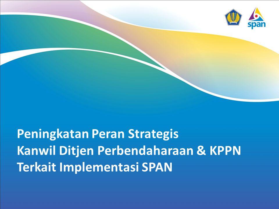 Peningkatan Peran Strategis Kanwil Ditjen Perbendaharaan & KPPN Terkait Implementasi SPAN