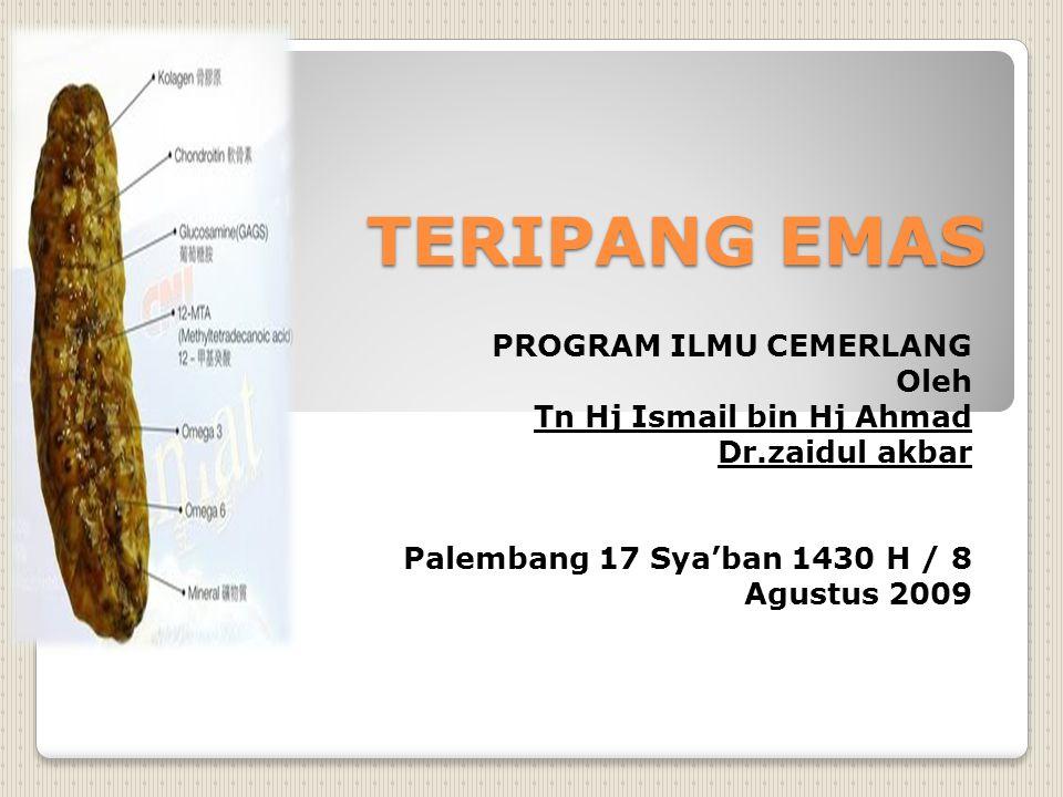 TERIPANG EMAS PROGRAM ILMU CEMERLANG Oleh Tn Hj Ismail bin Hj Ahmad