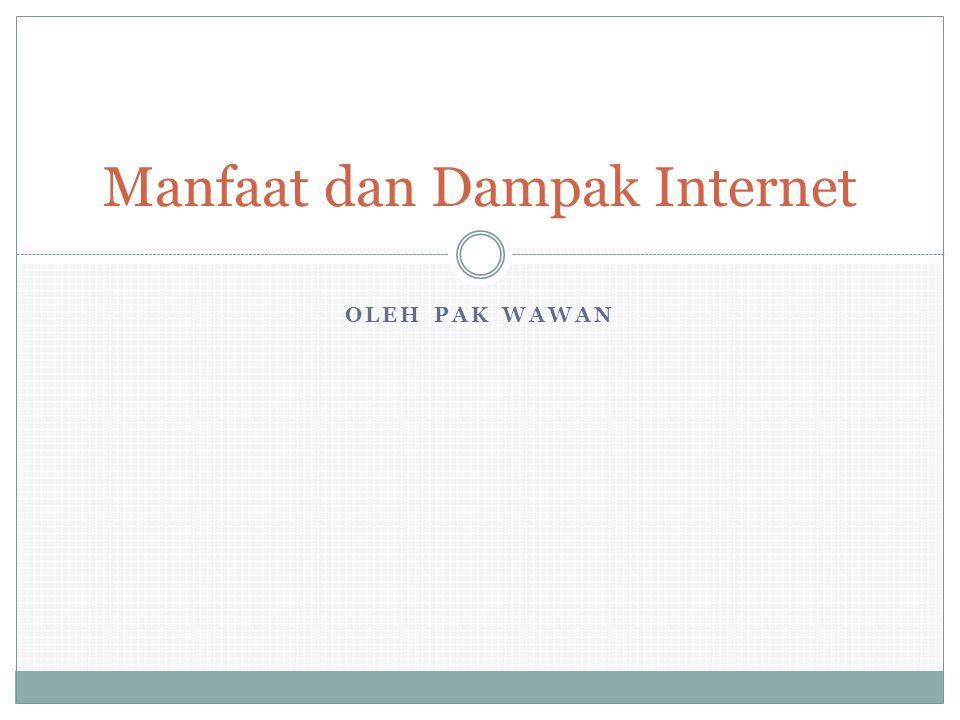 Manfaat dan Dampak Internet