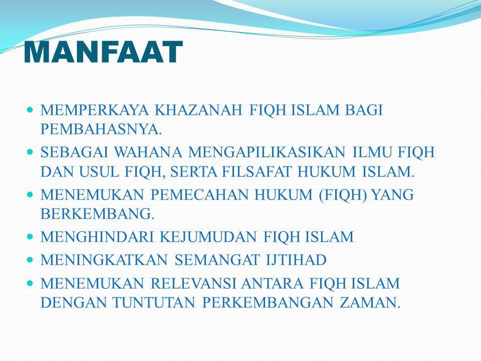 MANFAAT MEMPERKAYA KHAZANAH FIQH ISLAM BAGI PEMBAHASNYA.