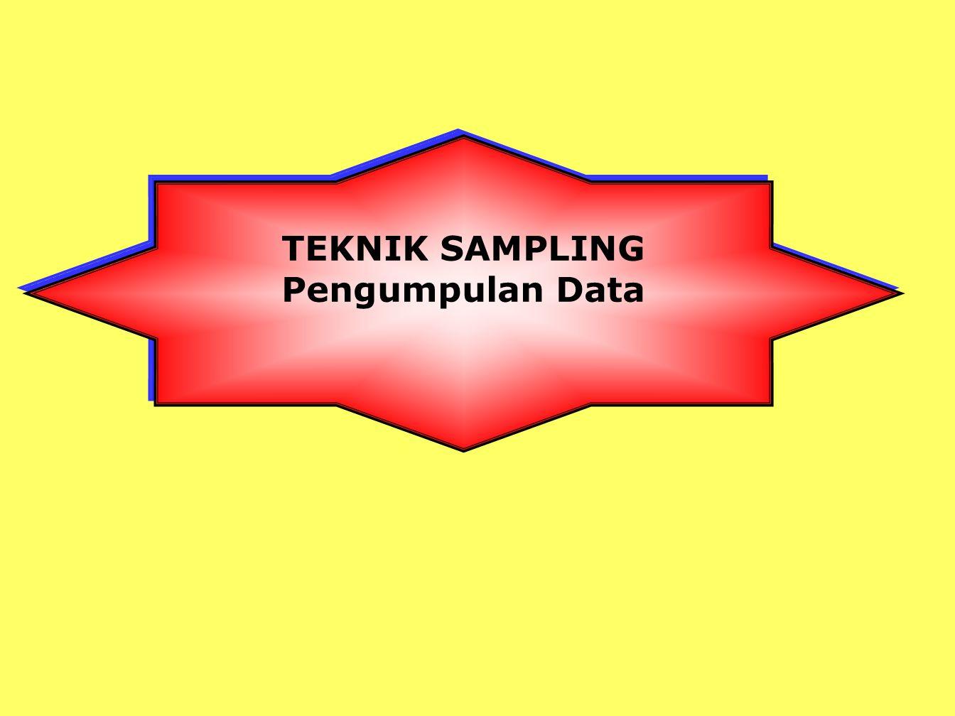 TEKNIK SAMPLING Pengumpulan Data