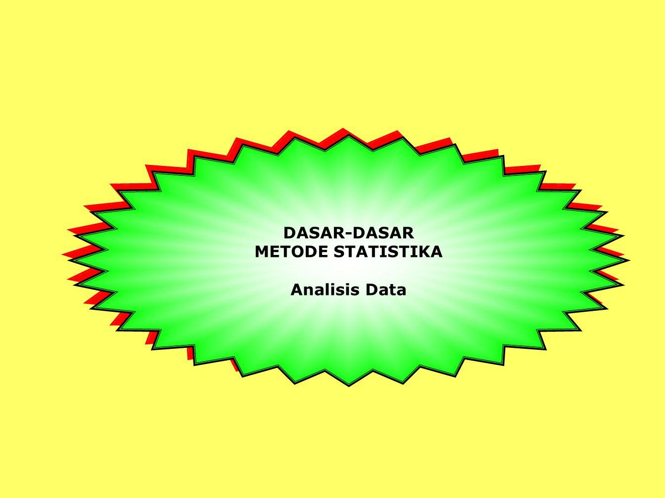 DASAR-DASAR METODE STATISTIKA Analisis Data