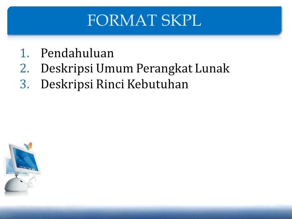 FORMAT SKPL Pendahuluan Deskripsi Umum Perangkat Lunak