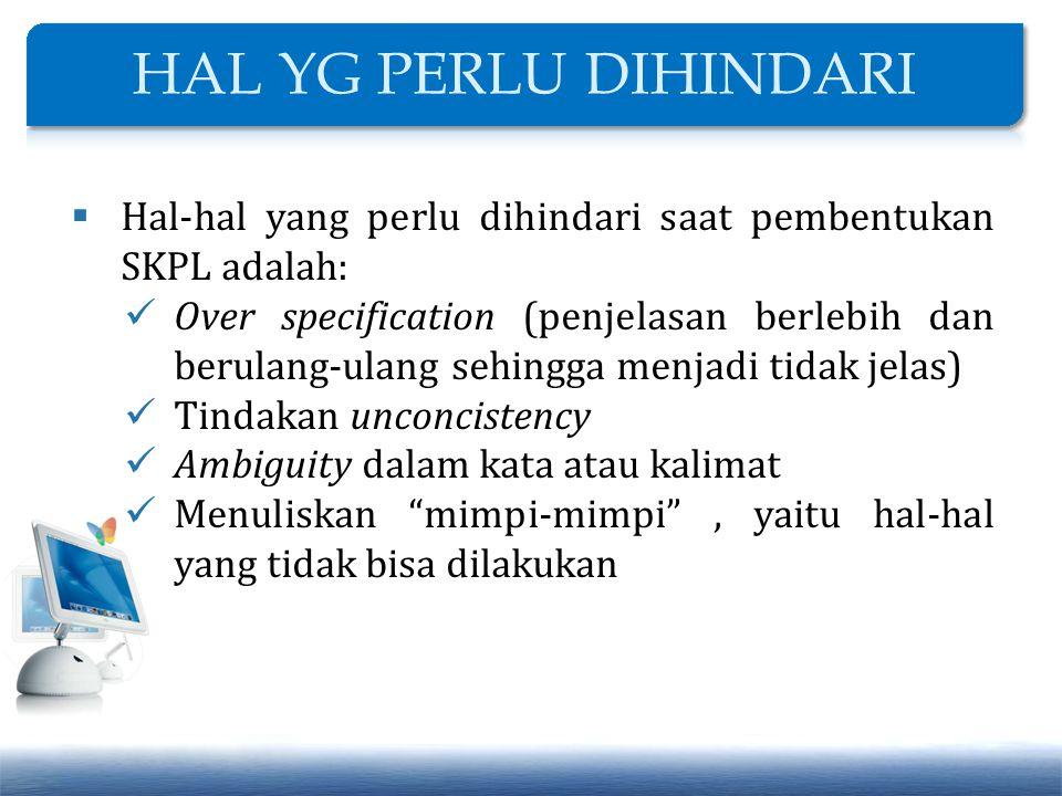 HAL YG PERLU DIHINDARI Hal-hal yang perlu dihindari saat pembentukan SKPL adalah: