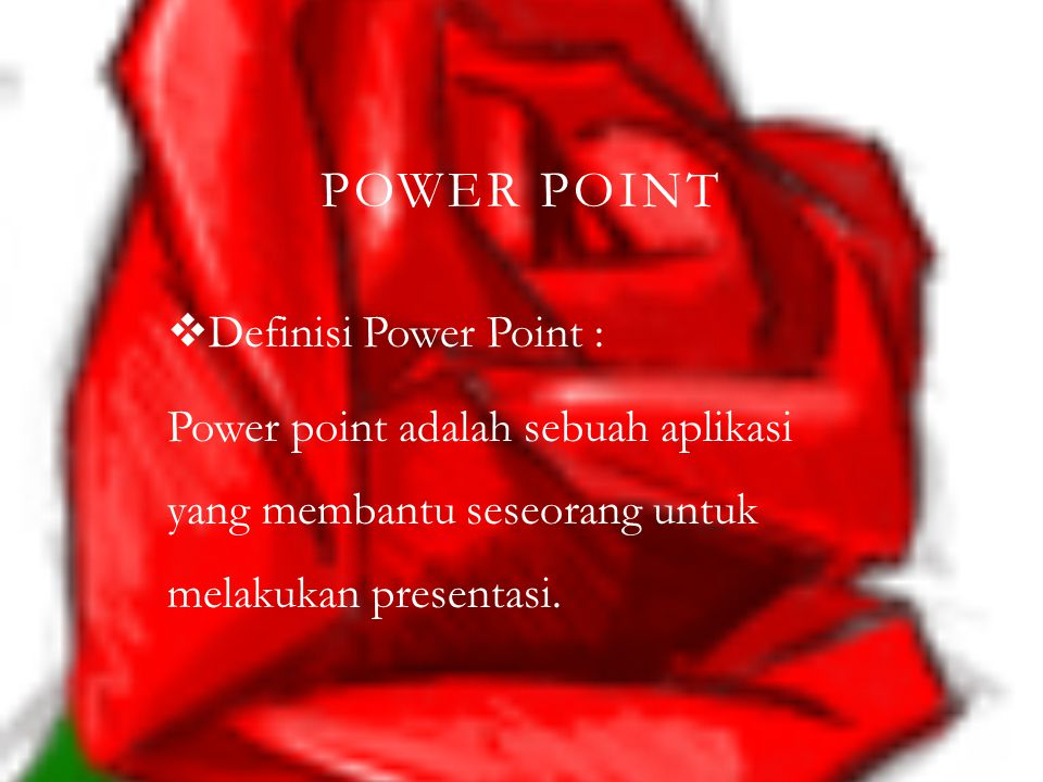 Power Point Definisi Power Point :