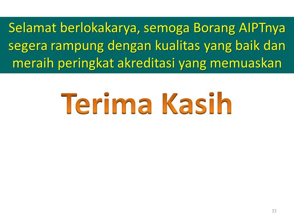 Selamat berlokakarya, semoga Borang AIPTnya segera rampung dengan kualitas yang baik dan meraih peringkat akreditasi yang memuaskan