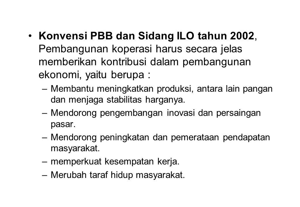 Konvensi PBB dan Sidang ILO tahun 2002, Pembangunan koperasi harus secara jelas memberikan kontribusi dalam pembangunan ekonomi, yaitu berupa :