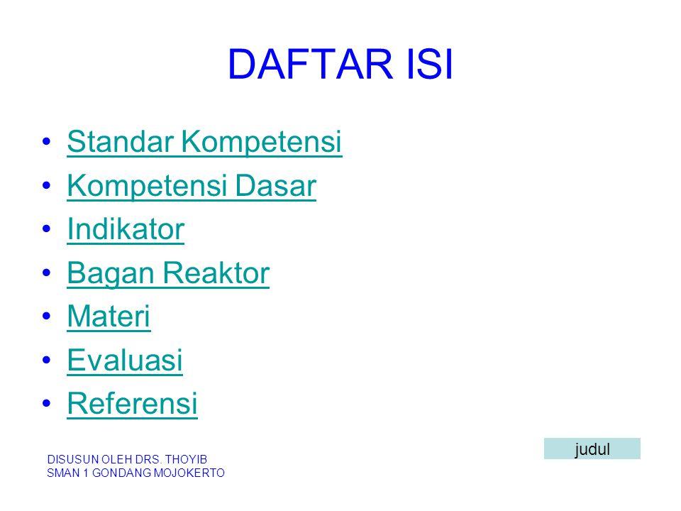 DAFTAR ISI Standar Kompetensi Kompetensi Dasar Indikator Bagan Reaktor