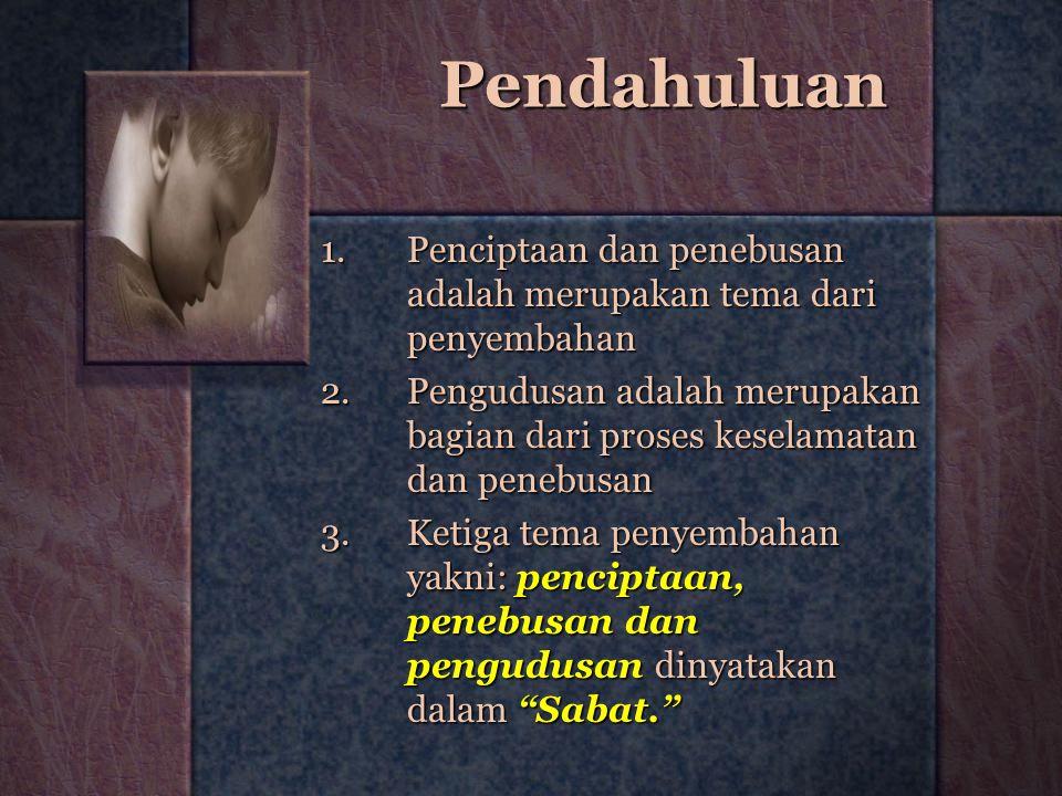 Pendahuluan Penciptaan dan penebusan adalah merupakan tema dari penyembahan.