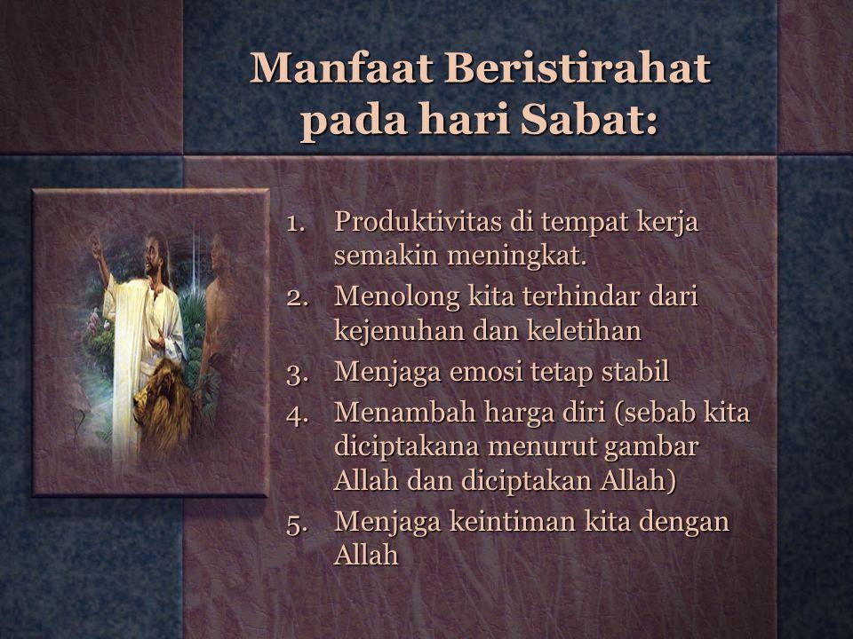 Manfaat Beristirahat pada hari Sabat: