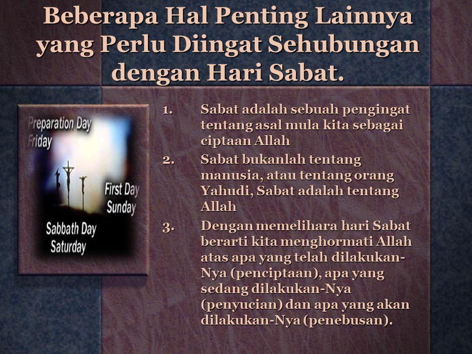 Beberapa Hal Penting Lainnya yang Perlu Diingat Sehubungan dengan Hari Sabat.