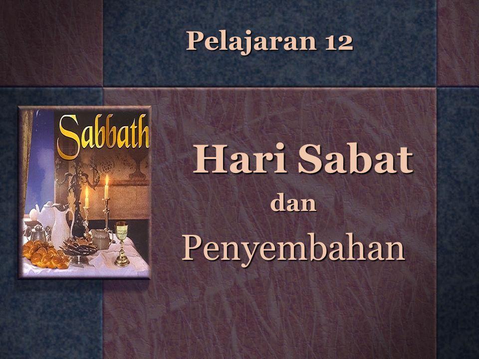 Pelajaran 12 Hari Sabat dan Penyembahan