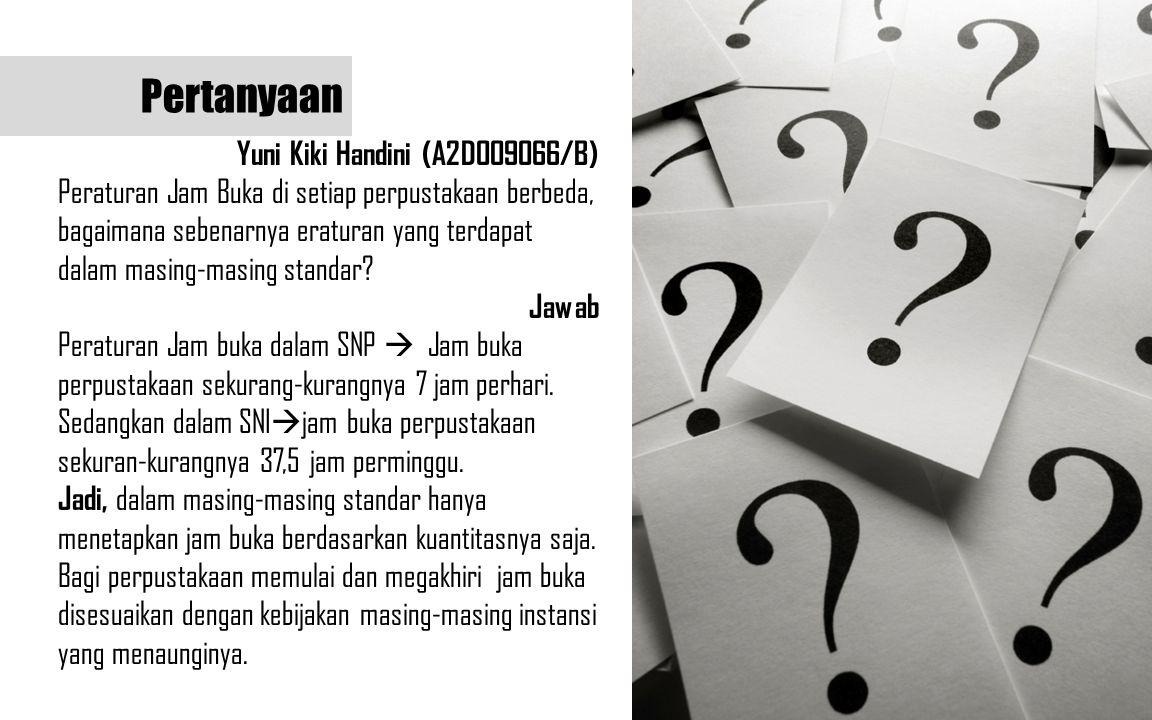 Pertanyaan Yuni Kiki Handini (A2D009066/B)