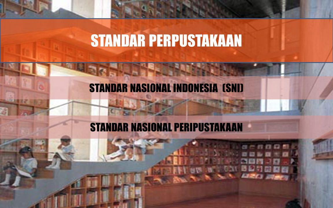 STANDAR PERPUSTAKAAN STANDAR NASIONAL INDONESIA (SNI)