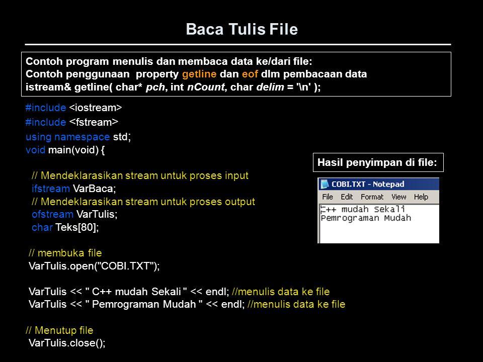 Baca Tulis File Contoh program menulis dan membaca data ke/dari file: