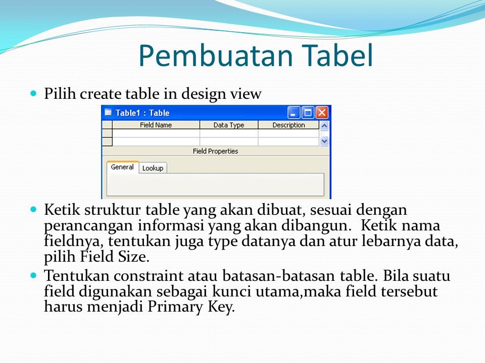 Pembuatan Tabel Pilih create table in design view