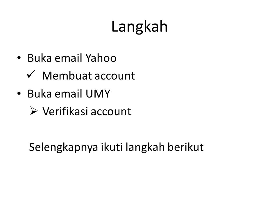Langkah Buka email Yahoo Membuat account Buka email UMY