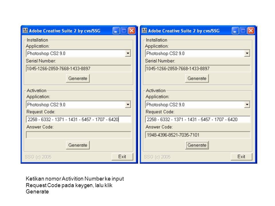 Ketikan nomor Activition Number ke input Request Code pada keygen, lalu klik Generate