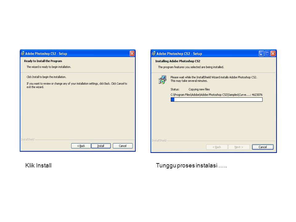 Klik Install Tunggu proses instalasi …..