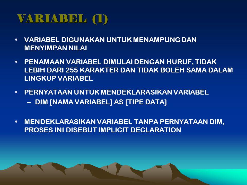 VARIABEL (1) VARIABEL DIGUNAKAN UNTUK MENAMPUNG DAN MENYIMPAN NILAI