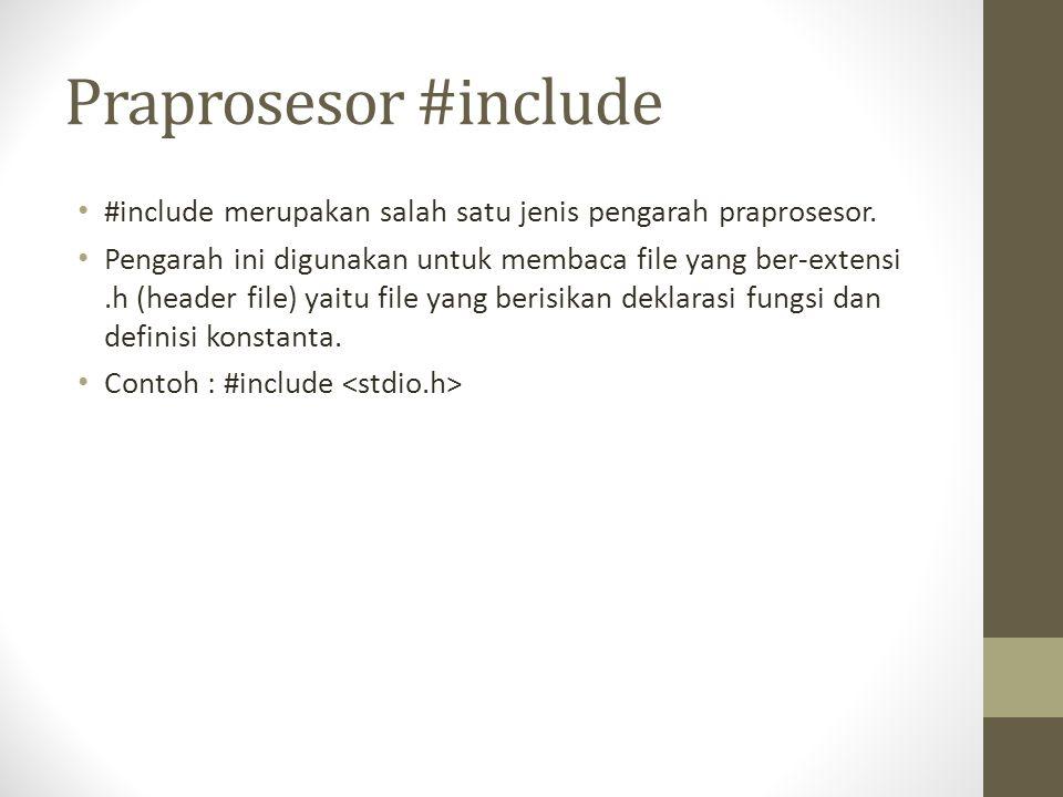 Praprosesor #include #include merupakan salah satu jenis pengarah praprosesor.