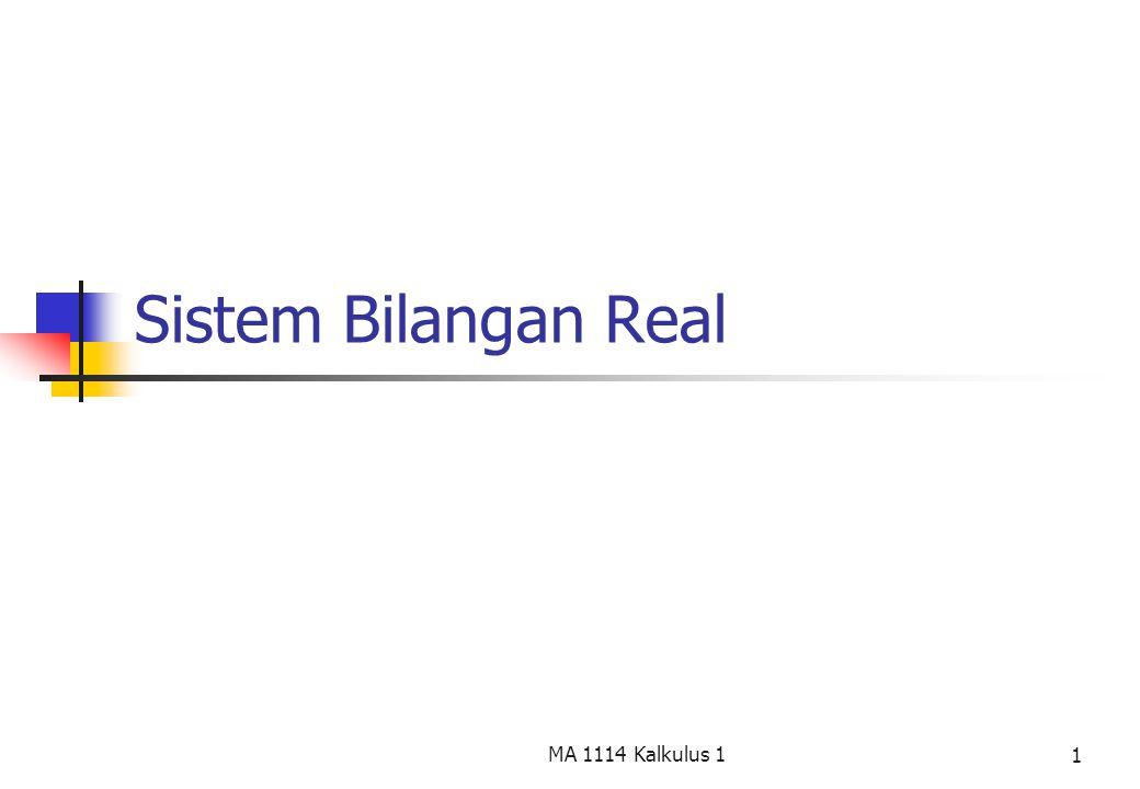 Sistem Bilangan Real MA 1114 Kalkulus 1
