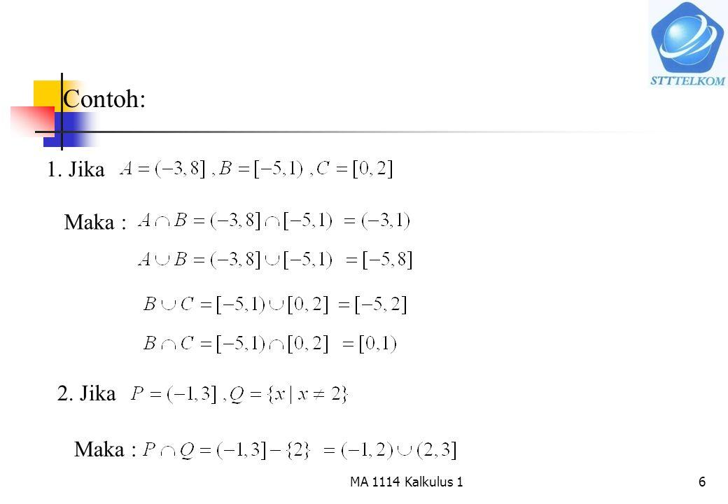 Contoh: 1. Jika Maka : 2. Jika Maka : MA 1114 Kalkulus 1