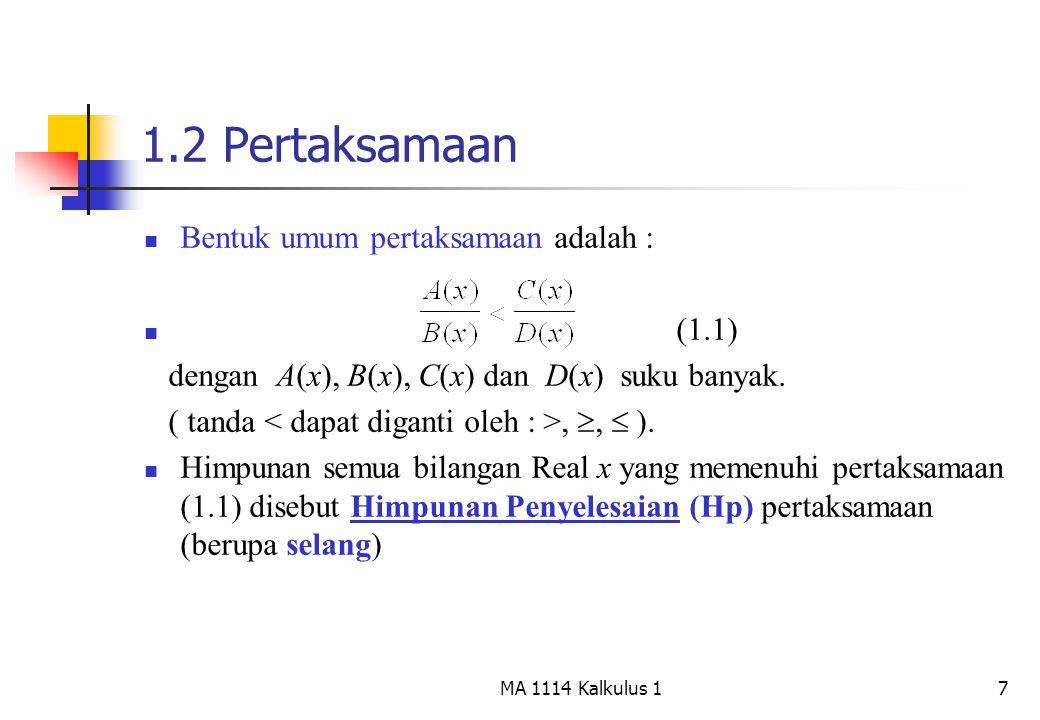 1.2 Pertaksamaan Bentuk umum pertaksamaan adalah : (1.1)