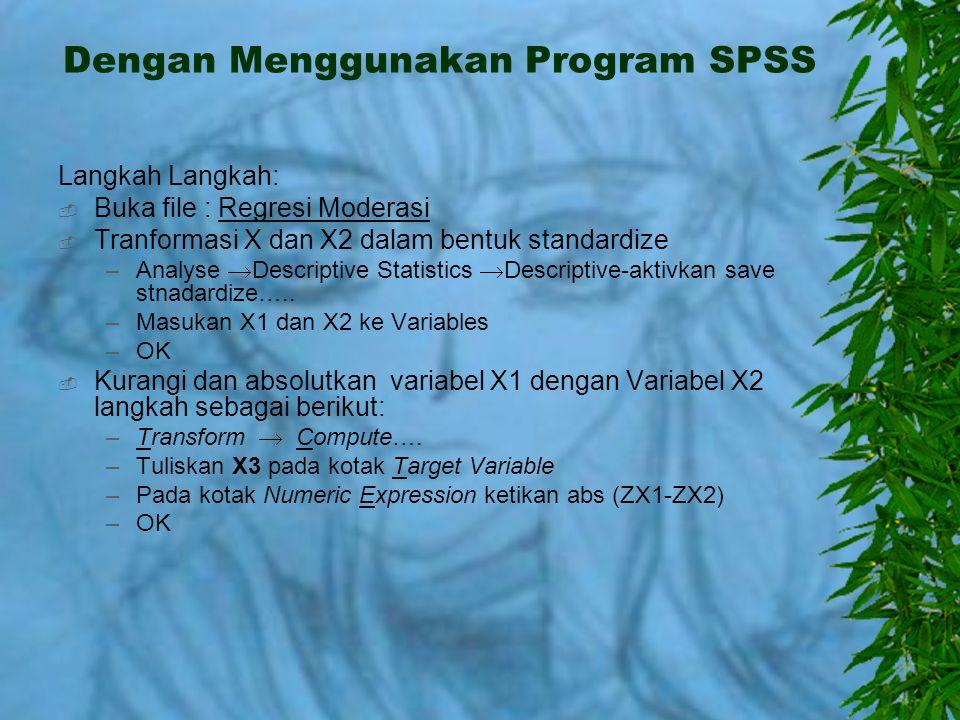 Dengan Menggunakan Program SPSS