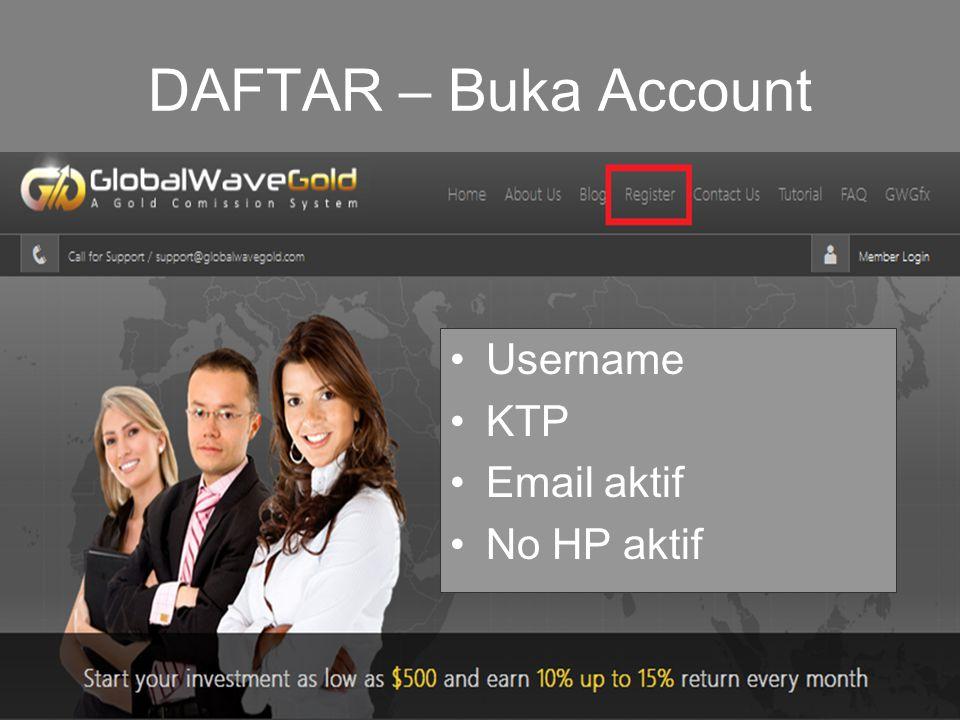DAFTAR – Buka Account Username KTP Email aktif No HP aktif