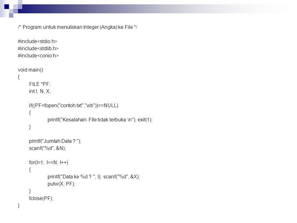 /. Program untuk menuliskan Integer (Angka) ke File