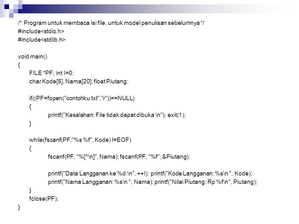 /. Program untuk membaca isi file, untuk model penulisan sebelumnya