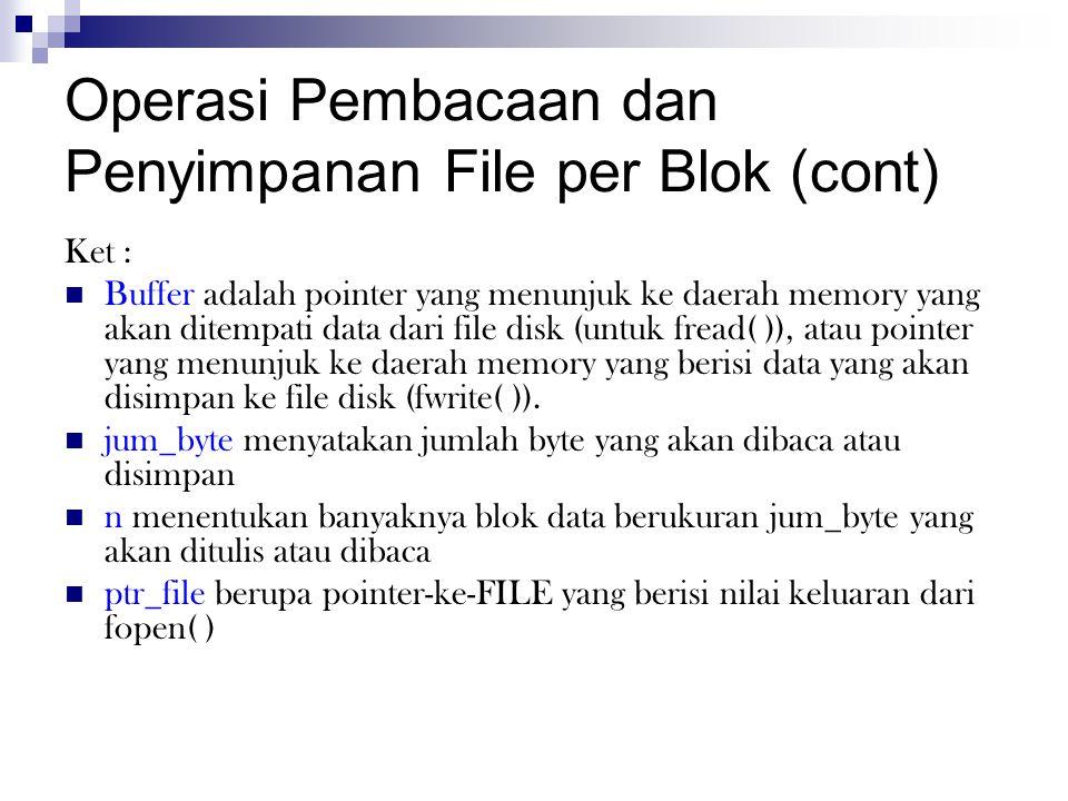 Operasi Pembacaan dan Penyimpanan File per Blok (cont)