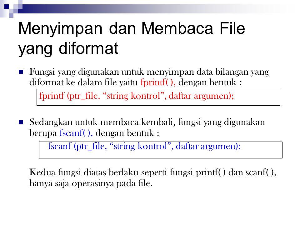 Menyimpan dan Membaca File yang diformat