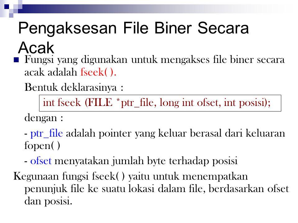 Pengaksesan File Biner Secara Acak