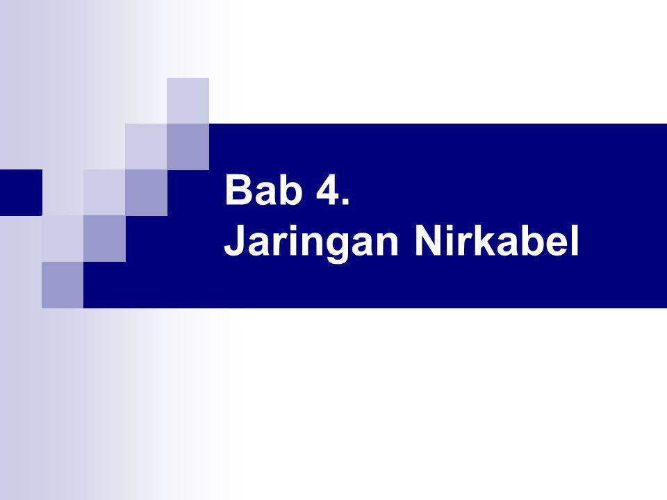 Bab 4. Jaringan Nirkabel