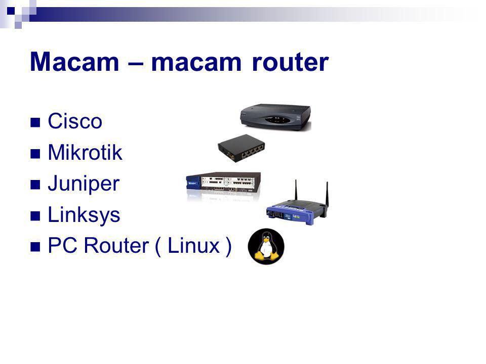 Macam – macam router Cisco Mikrotik Juniper Linksys