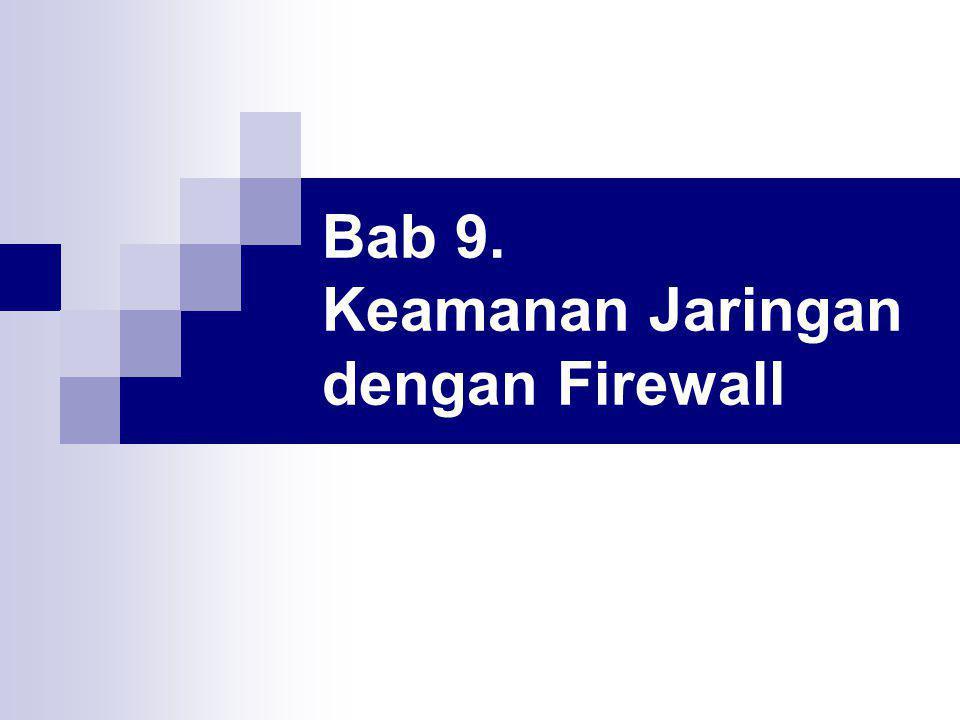 Bab 9. Keamanan Jaringan dengan Firewall