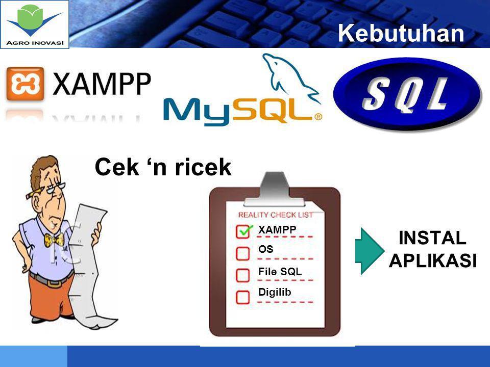 Kebutuhan Cek 'n ricek INSTAL APLIKASI XAMPP OS File SQL Digilib