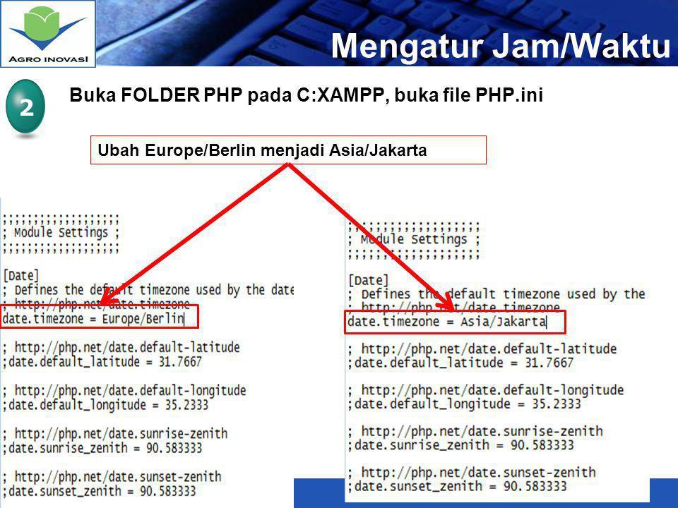 Mengatur Jam/Waktu 2 Buka FOLDER PHP pada C:XAMPP, buka file PHP.ini