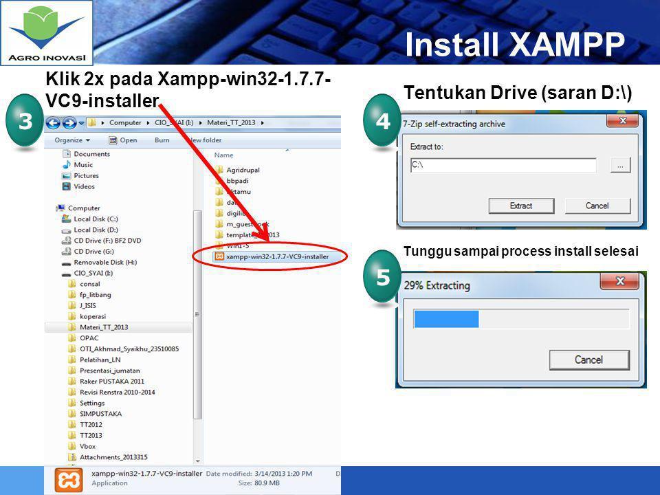 Install XAMPP 3 4 5 Klik 2x pada Xampp-win32-1.7.7-VC9-installer