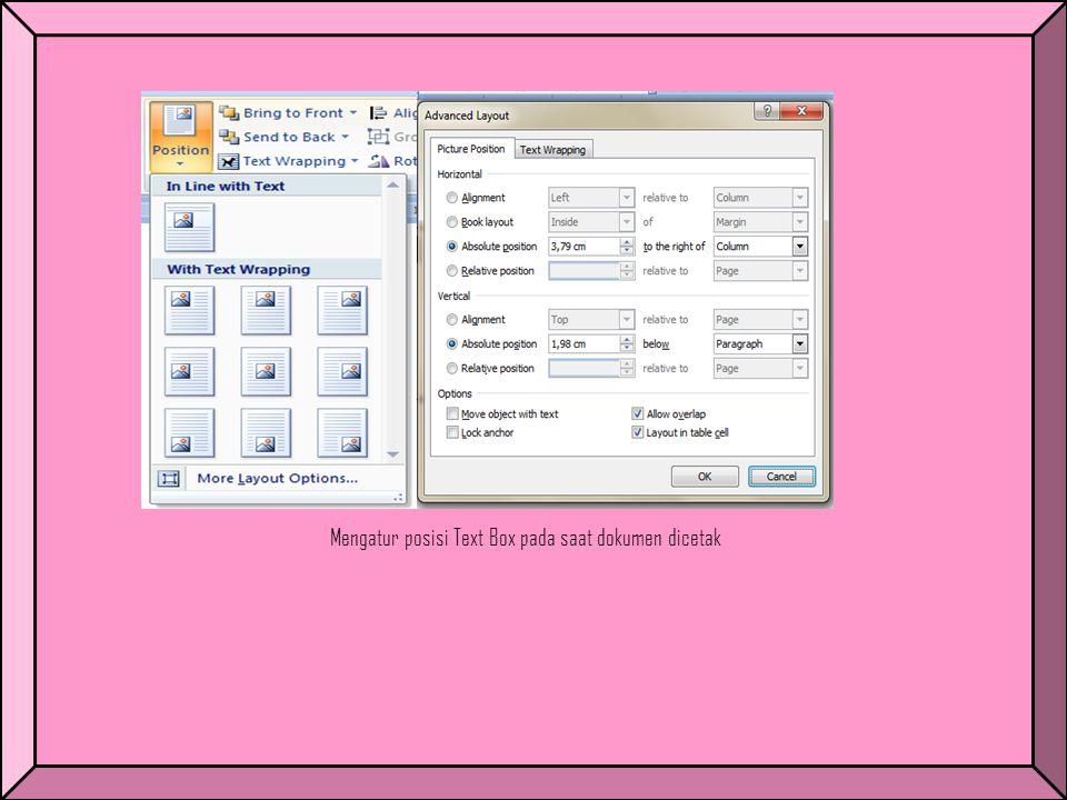 Mengatur posisi Text Box pada saat dokumen dicetak