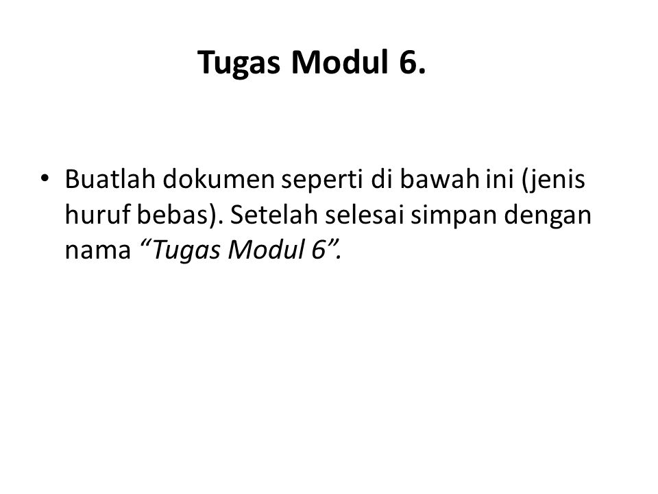 Tugas Modul 6. Buatlah dokumen seperti di bawah ini (jenis huruf bebas).