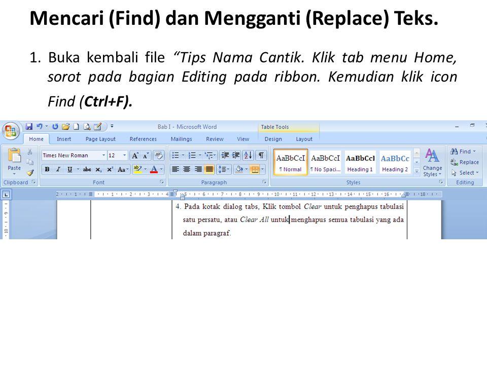 Mencari (Find) dan Mengganti (Replace) Teks.