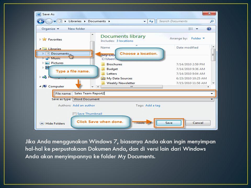 Jika Anda menggunakan Windows 7, biasanya Anda akan ingin menyimpan hal-hal ke perpustakaan Dokumen Anda, dan di versi lain dari Windows Anda akan menyimpannya ke folder My Documents.