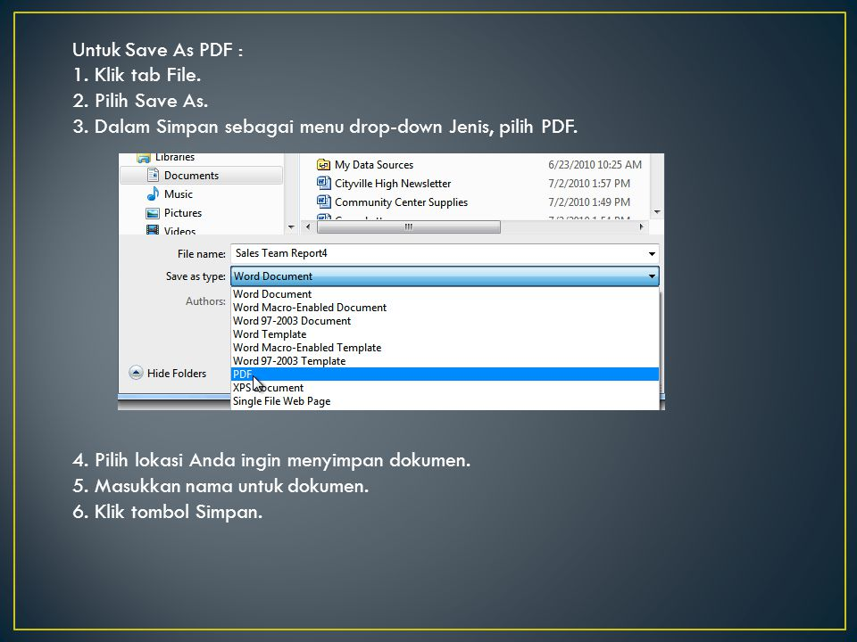 Untuk Save As PDF : 1. Klik tab File. 2. Pilih Save As. 3