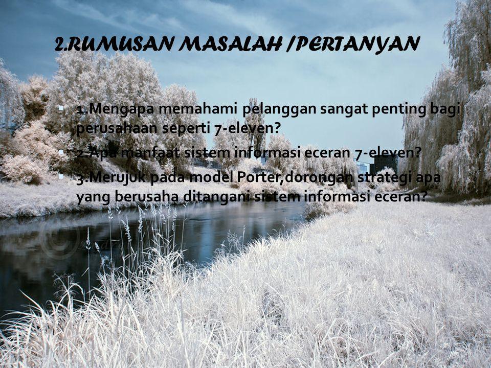 2.RUMUSAN MASALAH /PERTANYAN