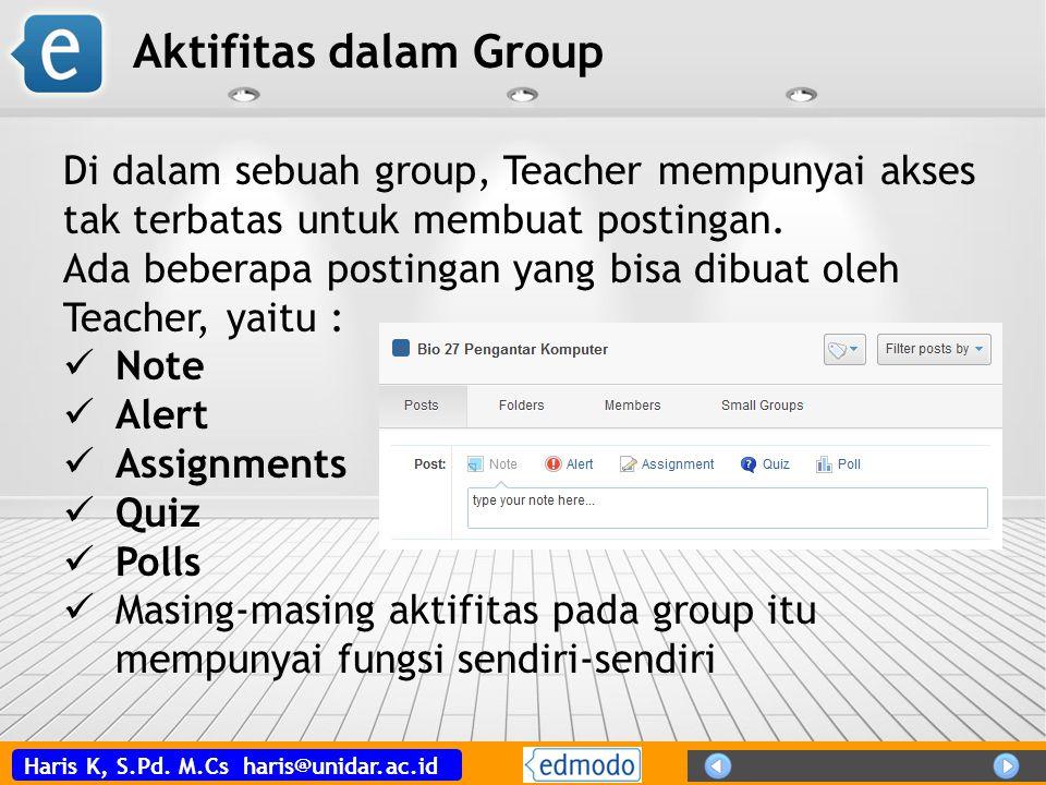 Aktifitas dalam Group Di dalam sebuah group, Teacher mempunyai akses tak terbatas untuk membuat postingan.