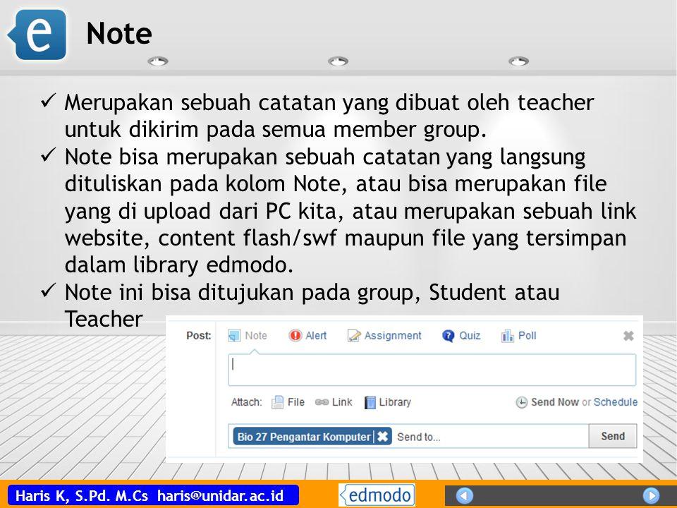 Note Merupakan sebuah catatan yang dibuat oleh teacher untuk dikirim pada semua member group.